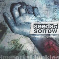 Seeds of Sorrow - Immortal Junkies -CD