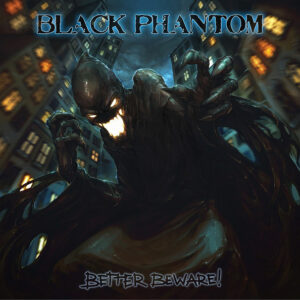 Black Phantom - Better beware - CD