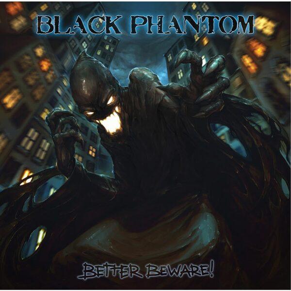 Black Phantom - Better beware - CD