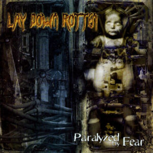 Lay Down Rotten - Paralyzed by Fear - CD