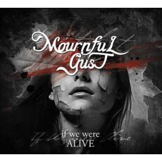 MOURNULGUST - If we were alive - DIGIPAK