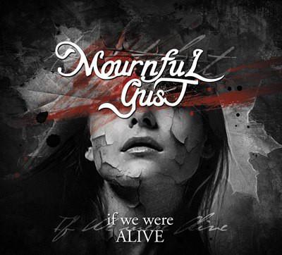 MOURNULGUST - If we were alive - DIGIPAK