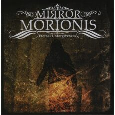 Mirror Morionis - Eternal Unforgiveness - CD