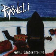 Pyöveli - Still underground - CD