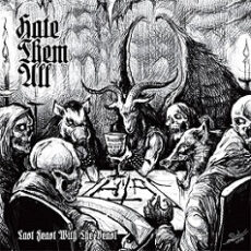 Hate Them All – Last Feast With The Beast
