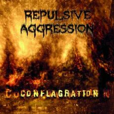 Repulsive Aggression - Conflagration - CD