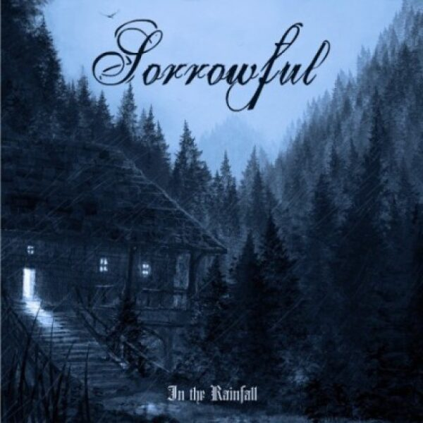 Sorrowful - In the rainfall