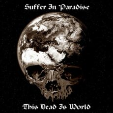 Suffer In Paradise - This Dead Is World - CD