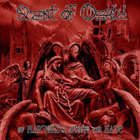 Scent Of Death ‎– Of Martyrs's Agony And Hate