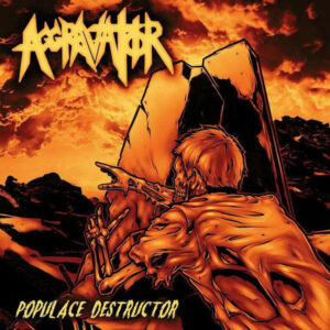 Aggravator ‎– Populace Destructor