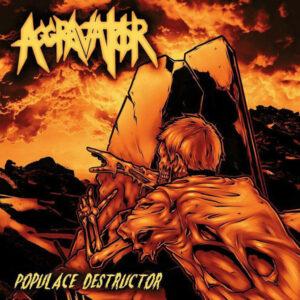 Aggravator – Populace Destructor