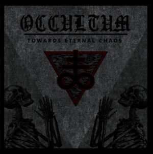 Occultum – Towards Eternal Chaos