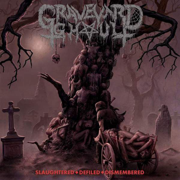 Graveyard Ghoul – Slaughtered - Defiled - Dismembered