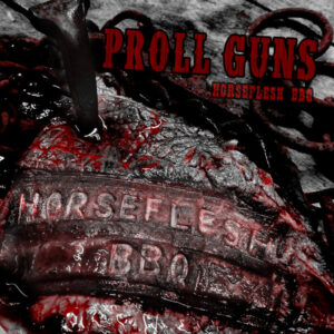 Proll Guns ‎– Horselfesh BBQ