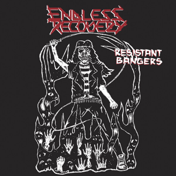 ENDLESS RECOVERY - Resistant Bangers