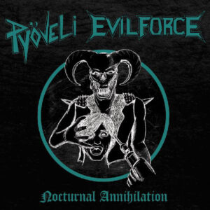 PYoVELI-EVIL FORCE Nocturnal Annihilation
