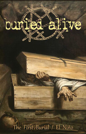 Buried Alive - The First Burial - El Niño