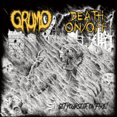 Grumo / Death On/Off ‎– Set Yourself On Fire