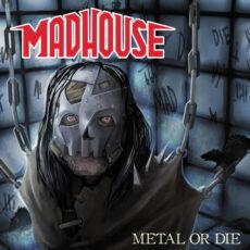 Madhouse - Metal Or Die - CD