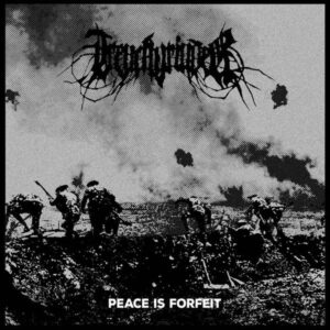Trenchgrinder ‎– Peace Is Forfei