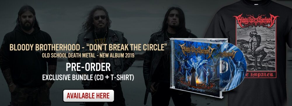 BLOODY BROTHERHOOD PREORDER DONT BREAK THE CIRCLE