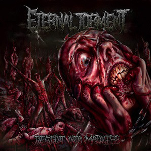 ETERNAL TORMET - Descent Into Madness