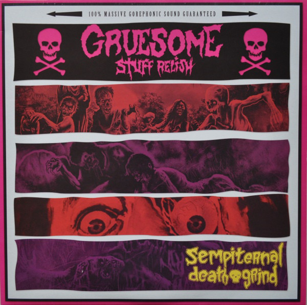 Gruesome Stuff Relish ‎– Sempiternal Death Grind