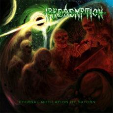 Irredemption - Eternal mutilation of saturn